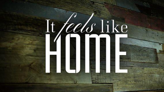 It Feels Like Home