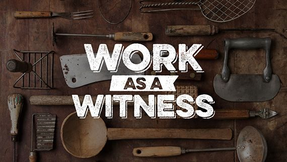 Work As A Witness